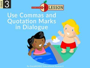 3rd_ELA_L_2.0c_USE_COMMAS_AND_QUOTATION_MARKS_DW_CCSS